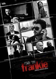 Find 'Em Frankie 2013 Internet Movies, Top Movies, Movie Posters, Film Poster, Billboard, Film Posters