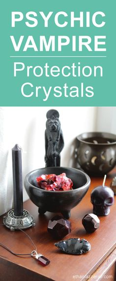 Protect yourself from Psychic Vampires aka Energy Vampires with these powerful amulets. Here are my top 5 Psychic Vampire protection crystals.