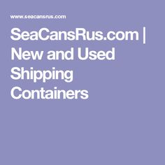 SeaCansRus.com | New and Used Shipping Containers