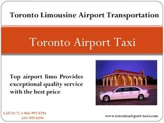 Toronto airport taxi porovides full servce limousine transportation service to our client in our clean, reliable, luxury limo on low flat rates in toronto. Book Now: www.torontoairport-taxi.com