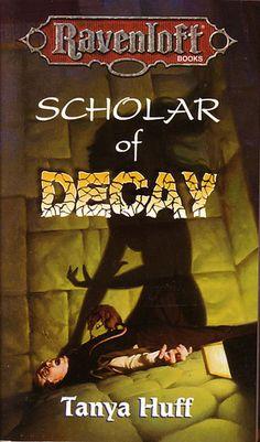 Scholar of Decay (Ravenloft, Book 14) by Tanya Huff