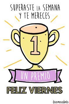 Superaste la semana y te mereces un Premio #FelizViernes imagen lacamaralenta