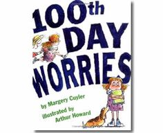 100th Day Worries by Margery Cuyler, Arthur Howard (Illustrator). 100th Day of School books for kids.  http://www.apples4theteacher.com/holidays/100th-day-of-school/kids-books/100th-day-worries.html