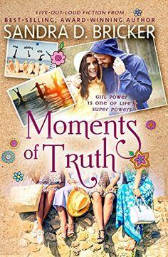 #142 Moments of Truth by Sandra D. Bricker