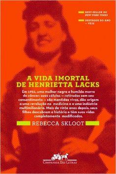 A Vida Imortal de Henrietta Lacks - Livros na Amazon.com.br