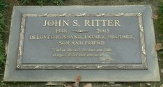 "Son of Country Music legend Tex Ritter.  Best known as Jack Tripper on the sitcom ""Three's Company.""  Also starred in ""Eight Simple Rules for Dating My Teenage Daughter.""  John Ritter was on the set of the latter of the two shows when he took ill.  He died later that evening.  An autopsy revealed an undiagnosed heart defect that caused an aortic dissection.  Ritter is buried in Forest Lawn Memorial Park in Hollywood Hills, California."