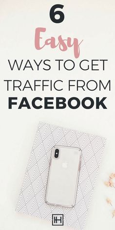 6 Easy Ways To Get More Traffic From Facebook / Facebook for Business / Facebook tips for bloggers