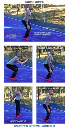 Squat Jumps:  1) Stand with a slight bend in the knees (arms down to your sides). 2) Squat (until knees are 90 degrees, butt towards the ground, arms come forward and front, chest-level). 3) Return to starting position, moving straight into jump. 4)  Jump straight up (straightening body, arms moving behind you). 5) Return to starting position.   // #BiggestLoser #IntervalWorkout