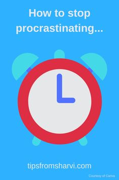 20 simple ways to stop procrastination – Tips from Sharvi #stopprocrastinating #avoidprocrastination