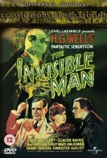 The Invisible Man (1933)  Directed by James Whale.  Based on the Novel by H. G. Wells.  Starring Claude Rains, Gloria Stuart, and William Harrigan.