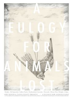 A Eulogy For Animals Lost  Exhibition poster for exhibition about wildlife trafficking.
