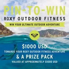 #ROXYOutdoorFitness Pin To Win Contest!! Sign Up today & get pinning for a chance to WIN money to start living your Ultimate Outdoor Adventure, plus $ 1000k worth of Roxy Outdoor Fitness product!