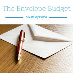 The Envelope Budget {How and Why It Works}