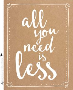 All you need is less | Flairathome.nl #FlairNL #FlairQuote #Quote