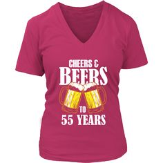 Women's Cheers and Beers to 55 Years V-Neck T-Shirt - 55th Birthday Gift