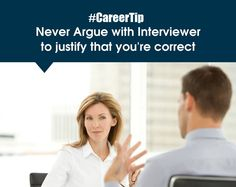 #CareerTip : Never Argue with Interviewer to justify that you're correct. #PlacementindiaTip #TuesdayTip
