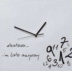 Zegar na Płótnie ' Whatever, I'm Late Anyway '