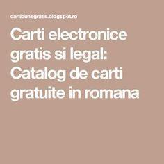 Carti electronice gratis si legal: Catalog de carti gratuite in romana Carti Online, Good Books, Amazing Books, Good To Know, Catalog, Entertaining, Sola Fide, Alphabet, Usb