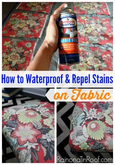 Want to protect your fabric? This is a simple way to waterproof fabric and repel stains. It will cost less than $20 and you can do it yourself. via RainonaTinRoof.com