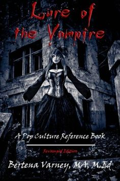 Lure of the Vampire: Revamped Edition by Bertena Varney, http://www.amazon.com/gp/product/0615760635/ref=cm_sw_r_pi_alp_faZdrb17QA8DP