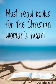 Must read Christian fiction and Christian non-fiction books for the woman's heart