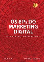 O livro Os 8 Ps do Marketing Digital traz para profissionais de marketing, administradores, empresários, profissionais liberais e estudantes o passo a passo para se ter êxito nas estratégias de negócios de todos os tipos, utilizando para isso o ambiente online. Mostra como transformar a internet em uma ferramenta de negócios eficiente e lucrativa.  Compre este livro AQUI