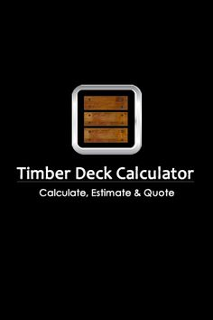 The TIMBER DECK CALCULATOR PRO - Built for professional trade's people in the construction industry which is also suitable for do-it-yourself novices on the weekend. Designed by licensed builders to deliver relevant, timely, accurate and highly useful information for you making your life easier estimating timber decks.