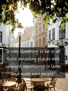 """""""It was liberating to be in all these #amazing #places with so much opportunity to #learn and meet new #people."""""""