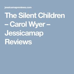 The Silent Children – Carol Wyer – Jessicamap Reviews