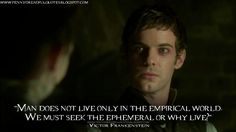 Victor Frankenstein, Penny Dreadful quote - it may be from a tv show but it makes a valid point