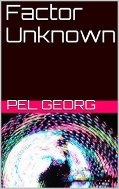 Factor Unknown (Charles Grey book series 1) 1, Pel Georg - Amazon.com