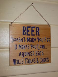 Wood Distress Sign 9x8 Beer Doesnt make you Fat #CUSTOM #HandMade