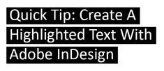 Quick Tip: Create a Highlighted Text Effect With Adobe InDesign | Vectortuts+