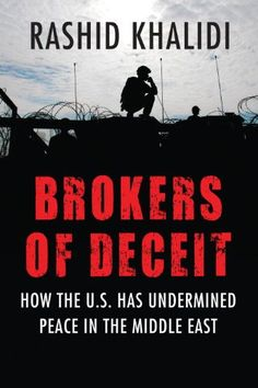 Brokers of Deceit: How the U.S. Has Undermined Peace in t...