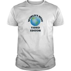 World's Best Video Editor T-Shirts, Hoodies. ADD TO CART ==► Funny Tee Shirts
