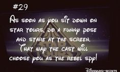 Disneyland-Secret #29: As soon as you sit down on Star Yours, do a funny pose and stare a the screen. That way the cast will choose you as the rebel spy! Disneyland Secrets, Disney Secrets, Funny Poses, Ncis, Spy, Rebel, It Cast, The Secret