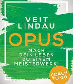 Coach To Go Opus: Mach Dein Leben Zu Einem Meisterwerk! PDF