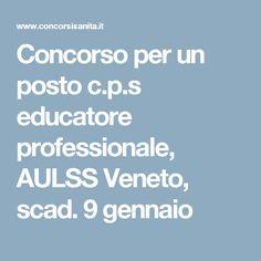Concorso per un posto c.p.s educatore professionale, AULSS Veneto, scad. 9 gennaio