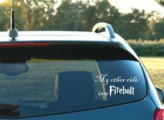 "$7 Harry Potter Inspired ""My other ride is a Firebolt"" Vinyl Car Decal FREE SHIPPING"