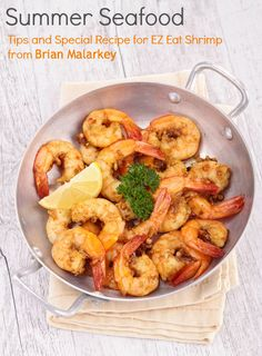 EZ Eat Shrimp Recipe and tips for serving seafood this summer!