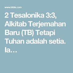 2 Tesalonika 3:3, Alkitab Terjemahan Baru (TB) Tetapi Tuhan adalah setia. Ia…