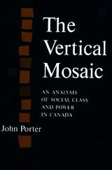 The Vertical Mosaic: An Analysis of Social Class and Power in Canada ~ John A. Porter ~ University of Toronto Press ~ 1965