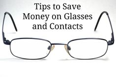 Americans spend 33 billion dollars every year on prescription glasses and contact lenses. These 3 tips will help you save money when buying glasses and contacts.