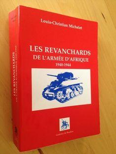 #histoire : Les Revanchards de l'armée d'Afrique de Louis-Christian Michelet. Godefroy de Bouillon, 1998. 528 pp. brochées.