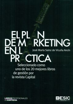 El Plan de marketing en la práctica / José María Sainz de Vicuña Ancín
