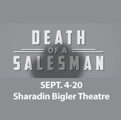 "See ""Death of a Salesman"" Sept. 4-20 at Ephrata Performing Arts Center."