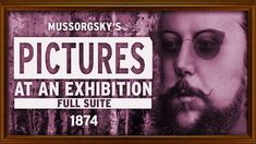 Pictures at an Exhibition •  Mussorgsky • Full Suite [HD] - YouTube Pictures At An Exhibition, Concord Music, Greatest Hits, Music Publishing, Artworks, Songs, Artist, Youtube, Movie Posters