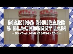 Sean's Allotment Garden: Making Rhubarb and Blackberry Jam (Ep61, Year 4)
