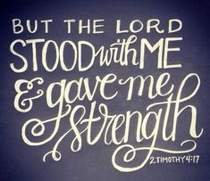 """""""But the lord stood with me and gave me strength"""" timothy powerful bible verses quotes Great Quotes, Quotes To Live By, Me Quotes, Inspirational Quotes, Motivational, The Words, Cool Words, Quotes Funny Sarcastic, Encouragement"""