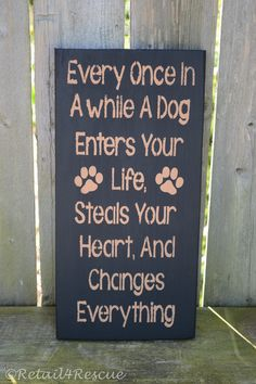 "Hand Painted Reclaimed Wood Dog Sign ""A Dog Enters Your Life"""